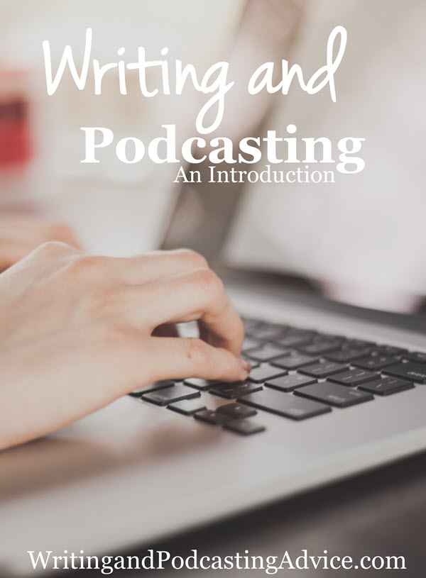 writing and podcasting advice