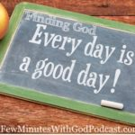 Finding God Every Day