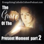 The Grace Of The Present Moment Part II