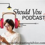 Should You Podcast