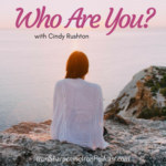 WHO ARE YOU???? With Cindy Rushton