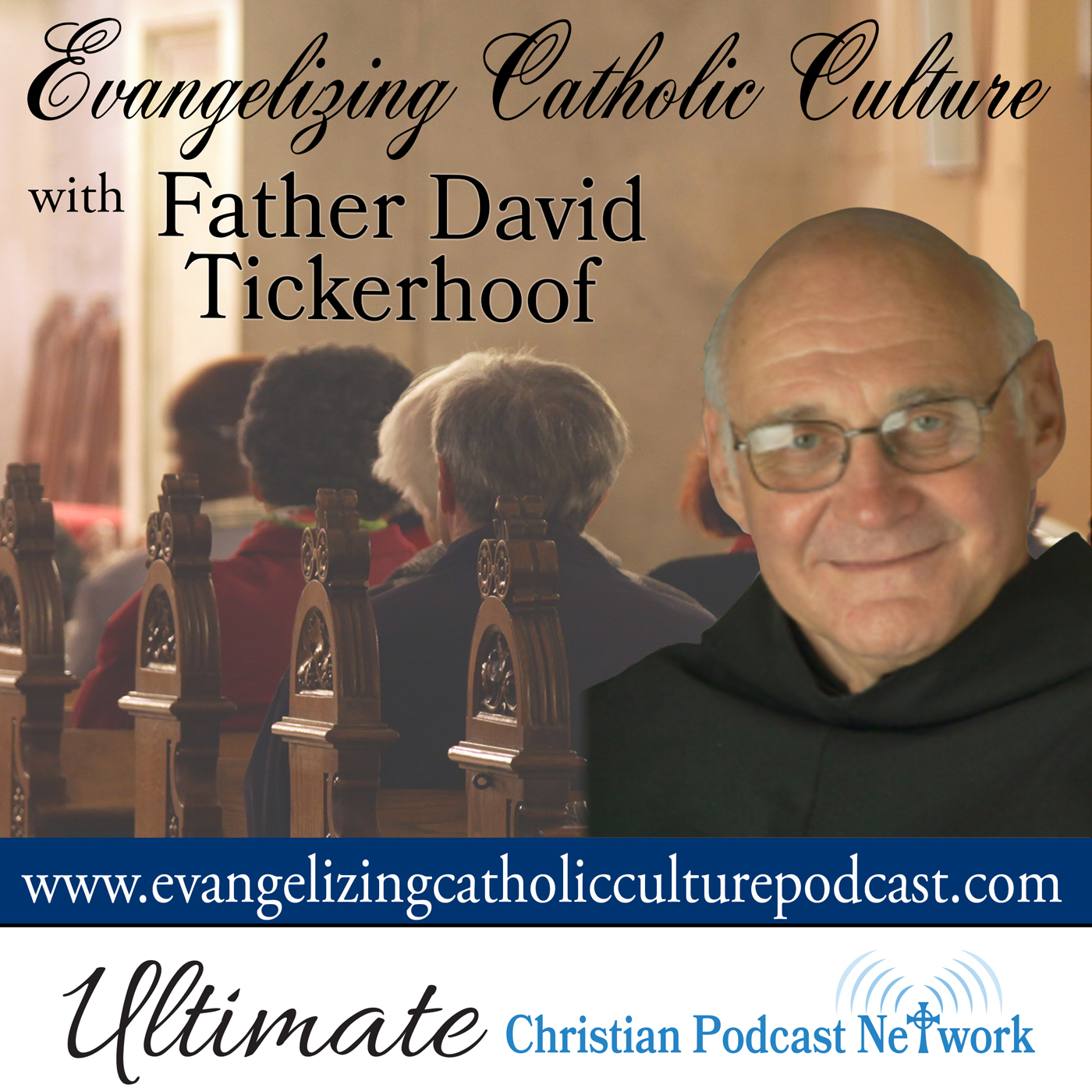 Evangelizing Catholic Culture with Father David Tickerhoof