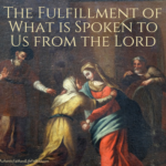 The Fulfillment of What is Spoken to Us from the Lord