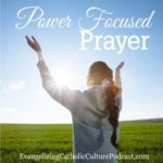 Power Focused Prayer