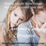 Overcome Daily Struggles