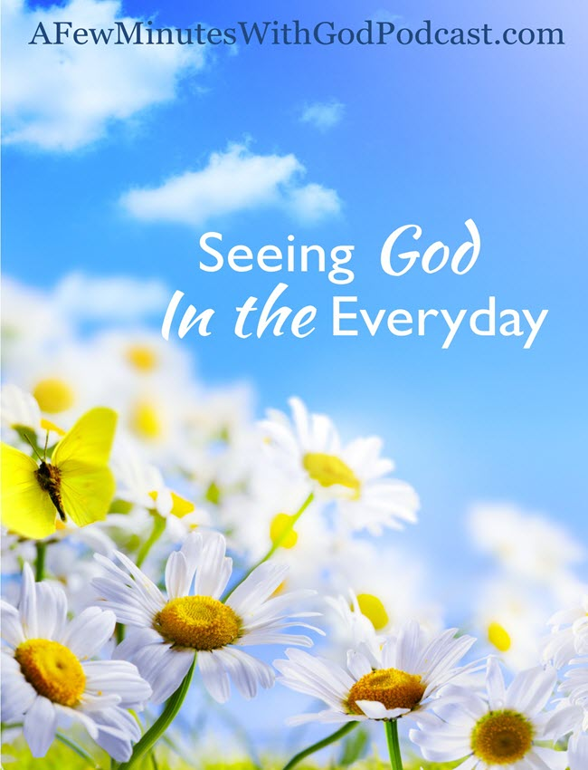 seeing God everyday | There is more than seeing with our eyes, it is in seeing God every day in our hearts. #christianpodcast #podcast #Christianfaith