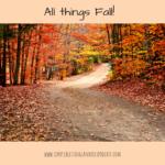 All Things Fall!