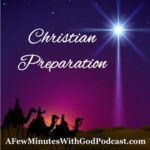 Christian Preparation | Prepare the way of the Lord, that is the cry for Christian preparation. | #podcast #homeschoolpodcast #podcast
