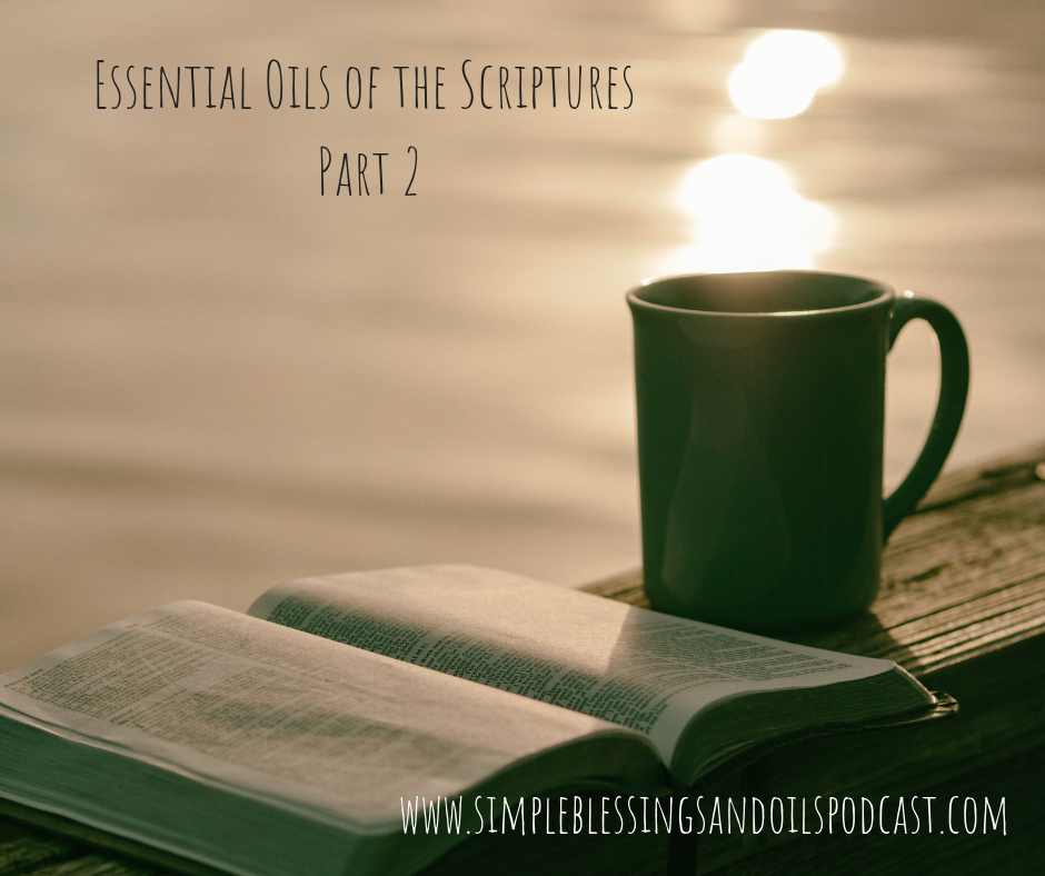 Podcast #31 Essential Oils of the Scriptures Part 2