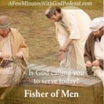 Fishers of Men | What does it mean to be fishers of men? It means first hearing the Word of the Lord and placing it in our hearts. Only in that way can we follow.| #podcast #christianpodcast #fishersofmen