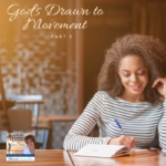 God's Draw to Movement – Part 3:  Vision and Mission
