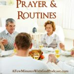 routines and prayers | When life throws you a curve falling back on routines and prayer are helpful for a Christian. #podcast #christianpodcast
