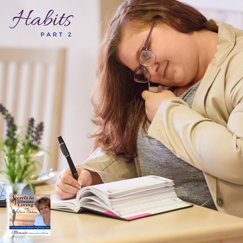 Join Lucia for Habits, Part 2, as she encourages you to meet this year's expectations by making changes to your daily habits. #Podcast