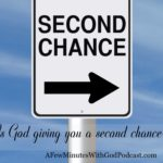 Second Chance | Is there a time for second chances? Of course, there is and we see that again and again in the Scriptures. #podcast #christianpodcast