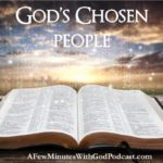 Chosen People | The Israelites were God's chosen people. Why would he pick Israel? | #podcast #christianpodcast