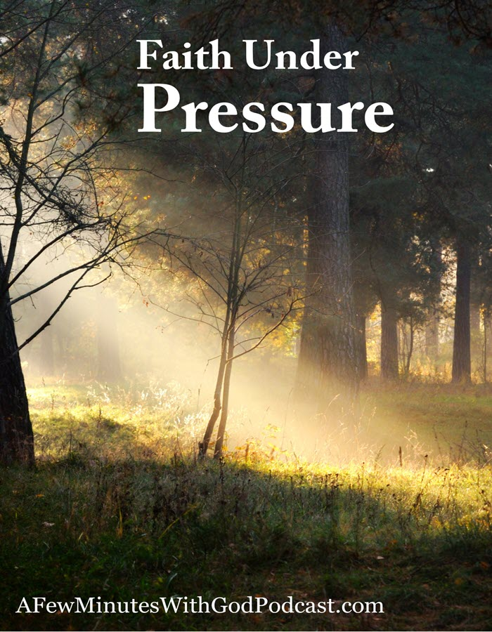 Faith Under Pressure | In today's world, our faith is under pressure. There are so many things pulling on our time. | #podcast #ChristianPodcast