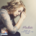 This week Lucia shares how perfecting the habit of listening to God for His instructions.