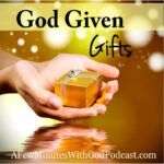 God Given Gifts| God is amazing and he has given you a present. Your God given gifts are something you can discover. #podcast #christianpodcast