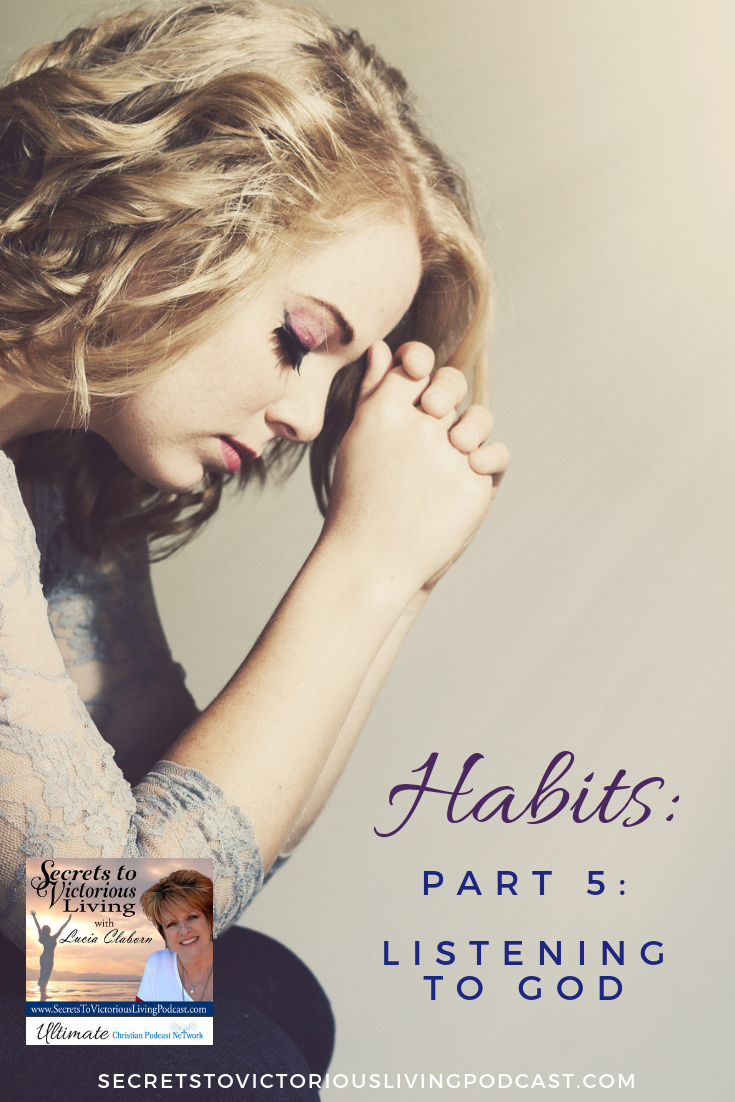 This week Lucia shares how perfecting the habit of listening to God for His instructions. #podcast #christian #habits