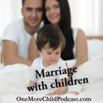 Marriage and Children | I didn't dream of marriage with children in the sense of planning for this day, yet when it came I was open and excited to the possibilities. Marriage Tips | #podcast #christianpodcast #marriage