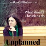 Unplanned | My life was going well until something unplanned happened. Life keeps twisting and turning. In this episode, we discuss how we as Christians can stand together when life happens. | #christianpodcast #podcast