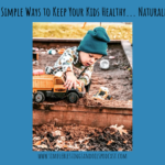 6 Simple Ways to Keep Your Kids Healthy… Naturally