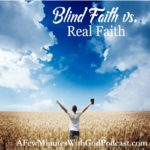 Blind Faith vs. Real Faith