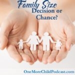 Family Size Struggles | Family size is something you discuss at different times in your life. And, if you have other struggles in your life it may add additional pressure to your decisions. | #podcast #homeschoolpodcast