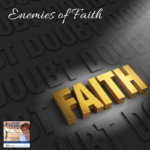 Lucia continues her series on faith, with addressing the enemies of faith. Just as there are two kinds of faith, there are two kinds of unbelief. #podcast