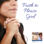 Faith to Please God