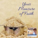 Your Measure of Faith