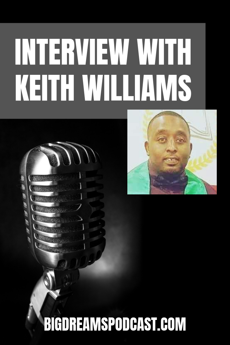 Andrew interviews Keith Williams on this week's Episode of Big Dream Podcast!