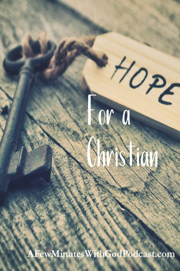 Christian Hope | What is the difference between hope and Christian hope? Do we hope in what we want, or do we hope in God's will for our life? We explore this theme today. | #podcast #christianpodcast