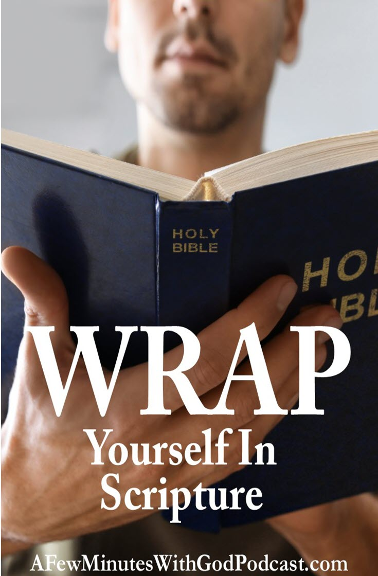 Wrap Yourself In Scripture | What happens when you wrap yourself in Scripture? You will find yourself in a closer relationship with God! Why wait? Learn what the acronym WRAP means and some great resources to get you started. | #podcasat #christian podcast