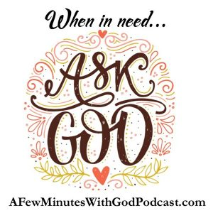 Ask God | Thy will be done in heaven as on earth is a form of asking God in prayer to guide our life. But is it that simple? Welcome to A Few Minutes with God, where we delve into the scriptures in a practical way. | #podcast #christianpodcast #askGod