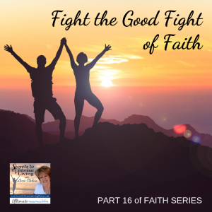 Join Lucia as she finishes her series on faith and shares that we have to fight the good fight of faith to live a victorious life! #podcast #faith