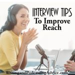 Interview Tips | Do you want to be one of those guests that get invited back? Here are some interview tips to help you improve the chances of not only getting invited back but improving your reach with the podcast guests. | #podcast #writing #podcasting