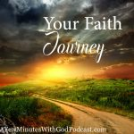 Faith Journey | Each of us comes from a different place in our walk with God, but our faith journey typically has some of the same factors. In this episode, we discuss ways to grow in faith. | #podcast #christianpodcast #faith