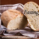Fasting | Fasting has never been anything I've enjoyed and probably the experience is the same for you. However, it can be redemptive and help us to put into perspective God's holy will for our lives. | #podcast #christianpodcast #fasting