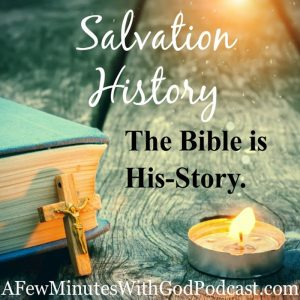 Salvation History | Have we considered salvation history in the light of not only what Jesus did for humanity but what Jesus did directly for us? In this episode, we will learn how to apply this to our lives and others. | #podcast #christianpodcast #salvationhistory