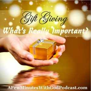 Gift Giving | What is the greatest gift that we can give to others? Well there are plenty that come to mind but the greatest gift-giving comes from Almighty God and His Son, Jesus. | #ChristianPodcast #podcast