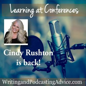 Learning at Conferences | Are you ready? Cindy Rushton's back! Learning at conferences is important but so much more important if it is live! Join Felice Gerwitz and Cindy Rushton as she shares! | #podcast #christianpodcast #christianconference