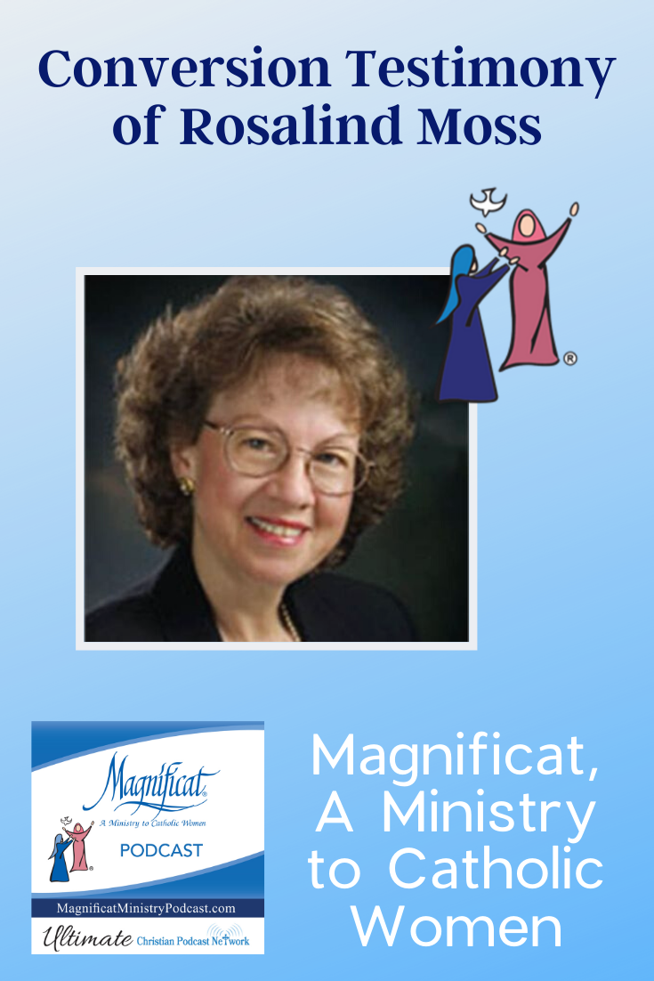 This podcast features the conversion testimony of Rosalind Moss (also known as Mother Miriam of the Lamb of God) and is provided for you by Magnificat, A Ministry to Catholic Women.