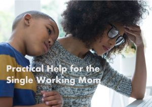 Help for the Single Working Mom Part 2