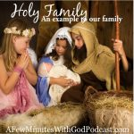 Holy Family Our Family | What a beautiful example the Holy Family is in our lives and in this episode we will explore the examples of Jesus, Mary and Joseph and how to live lives that are filled with hope! | #podcast #christianpodcast