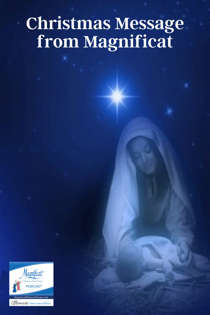 Christmas Message from Magnificat Ministries