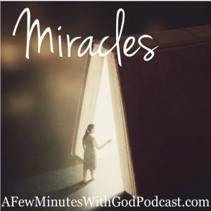 Miracles Happen | We read about miracles in the Scriptures but do miracles happen today. Yes, miracles do happen! In this episode, we discuss the miraculous from the Bible but we look at the miracles all around you that defy explanation. | #podcast #christianpodcast #miracles