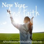 New Year Faith Journey | As we turn the calendar are you prepared for a New Year Faith Journey? In this episode, we will explore the exciting New Year that God's got for you, and we look at it with expectant hope. | #podcast #christianpodcast