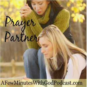 Prayer Partner | One of the biggest blessings that can come in our lives is to have a prayer partner, someone you can go to and pray with for your special needs. In this episode, we will discuss how to use this for the advantage of focused prayer. | #podcast #christianpodcast #prayer