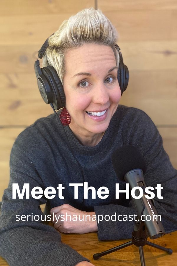 Meet the Host of Seriously Shauna Podcast